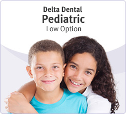 Delta Dental Pediatric Low Option.