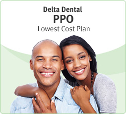 Delta Dental PPO Lowest Cost Dental Plan.