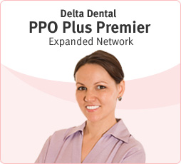 Delta Dental PPO Plus Premier Expanded Network.