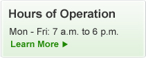 Hours of Operation: Monday - Friday 7am - 6pm. Click to Learn More!