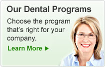 Our Dental Programs: Choose the program that's right for your clients.