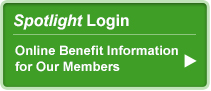 Spotlight Login: Online Benefit Information for Our Members.