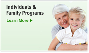 Individuals and Family Programs. Learn More!