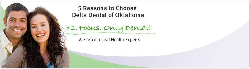 Delta Dental, Your Oral Health Experts.