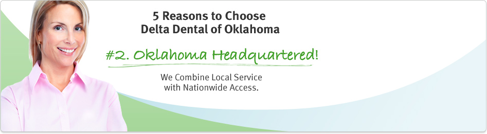 Delta Dental combine local services with nationwide access.
