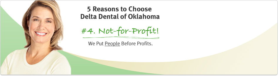 Delta Dental is Not-For-Profit.