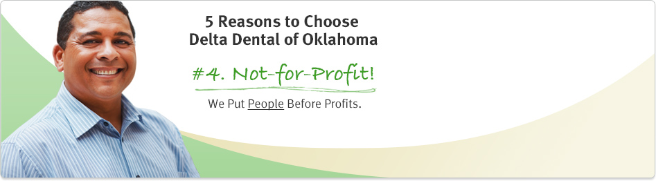 Delta Dental puts people before profit.