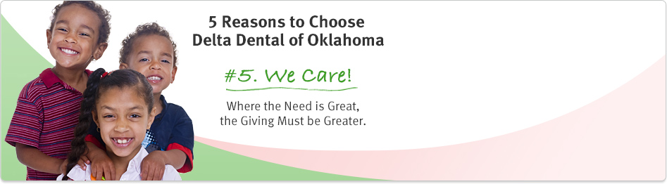Five reasons to choose Delta Dental of Oklahoma.