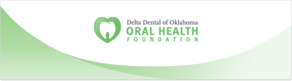 Delta Dental of Oklahoma Oral Health Foundation.
