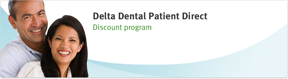 Delta Dental Patient Direct: Discount program.